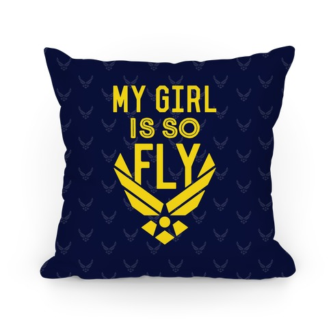 My Girl Is So Fly Pillow