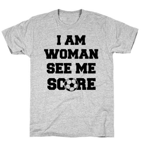 I Am Woman See Me Score T-Shirt