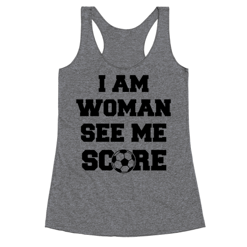 I Am Woman See Me Score Racerback Tank Top
