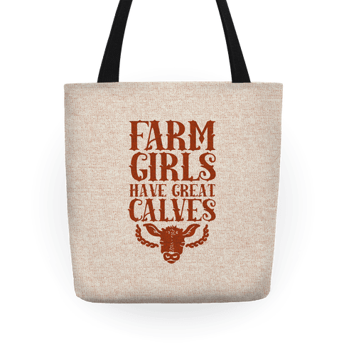 Farm Girls Have Great Calves Tote