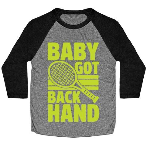 Baby Got Backhand Baseball Tee