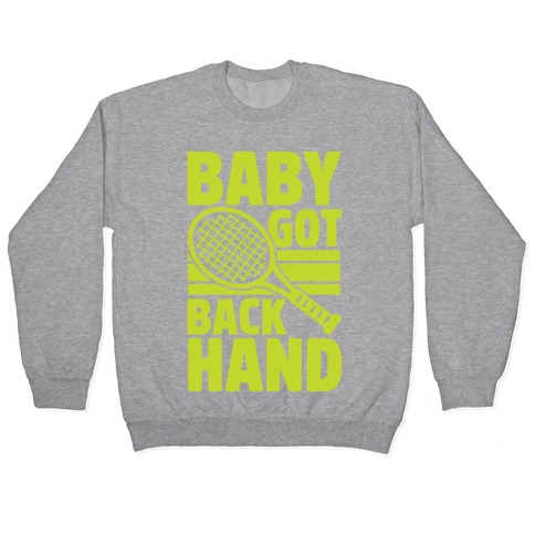 Baby Got Backhand Pullover