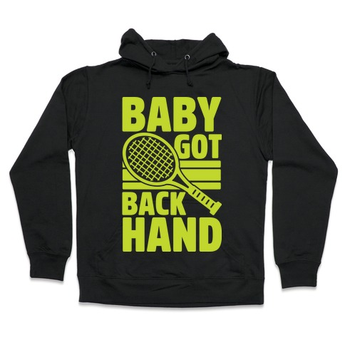 Baby Got Backhand Hooded Sweatshirt