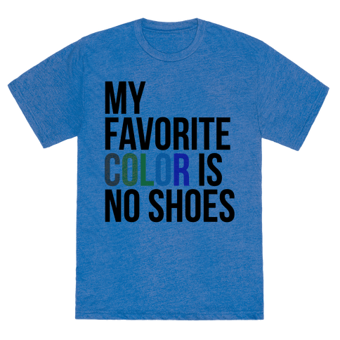 my favorite color is no shoes t shirts tank tops sweatshirts and hoodies human. Black Bedroom Furniture Sets. Home Design Ideas