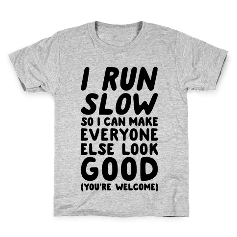 I Run Slow Kids T-Shirt