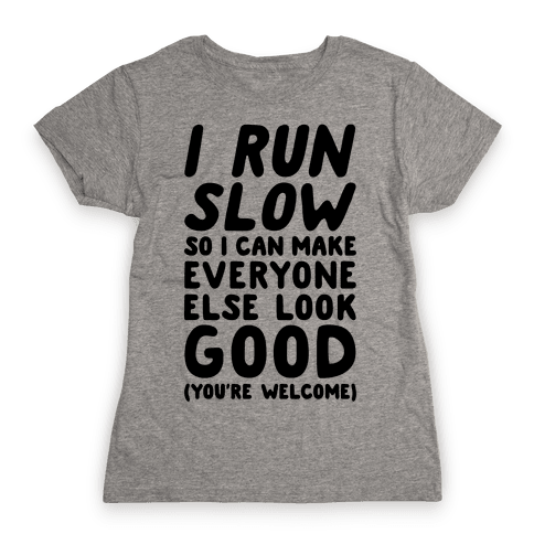I Run Slow Womens T-Shirt