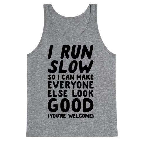 I Run Slow Tank Top