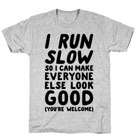 I Run Slow T-Shirt