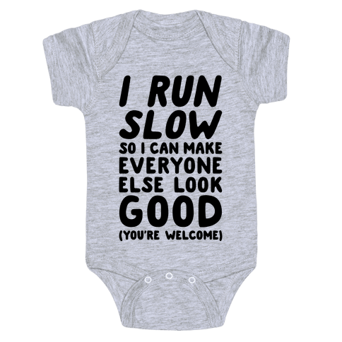 I Run Slow Baby Onesy
