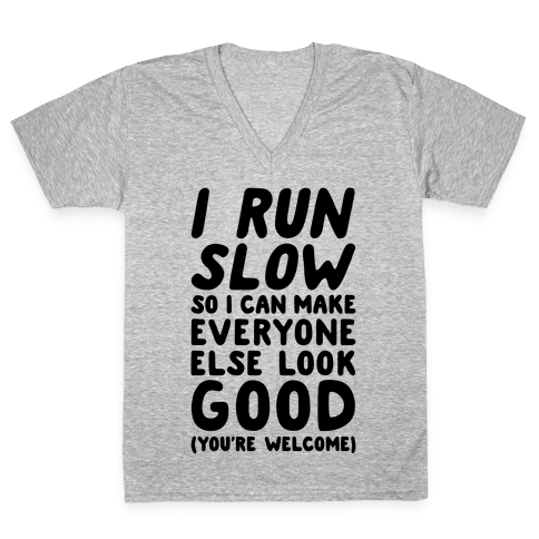 I Run Slow V-Neck Tee Shirt