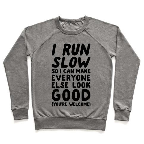 I Run Slow Pullover