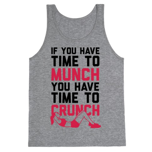 If You Have Time To Munch You Have Time TO Crunch Tank Top
