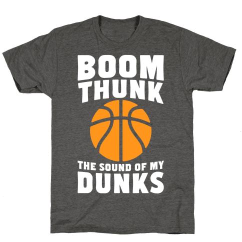 Boom, Thunk, The Sound Of My Dunks