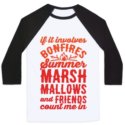 Bonfires Summer Marshmallows and Friends Count Me In Baseball Tee