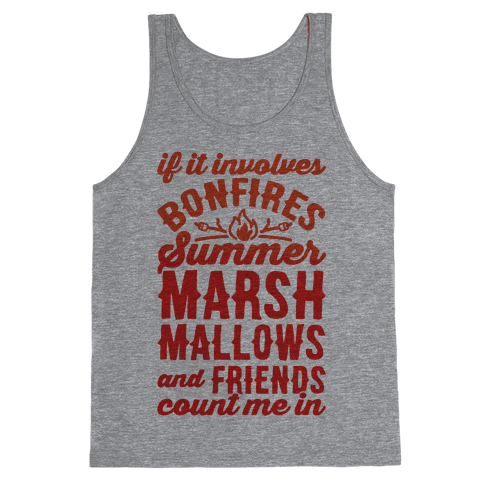 Bonfires Summer Marshmallows and Friends Count Me In Tank Top