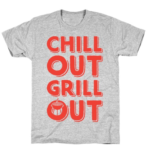 Chill Out Grill Out T-Shirt