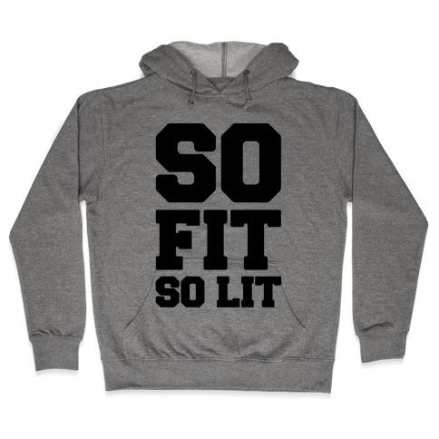 So Fit So Lit Hooded Sweatshirt