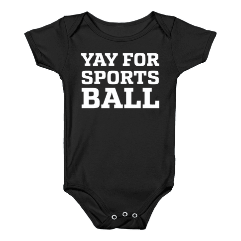 Yay for Sportsball Baby Onesy