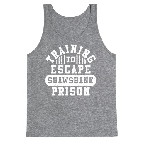 Training To Escape Shawshank Prison Tank Top