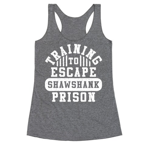 Training To Escape Shawshank Prison Racerback Tank Top