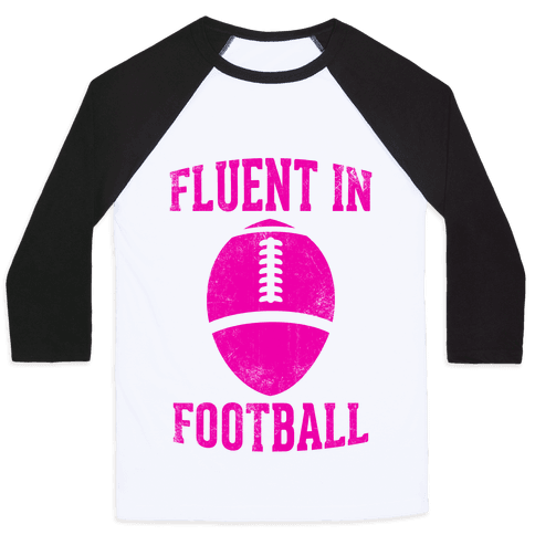 Fluent In Football Baseball Tee