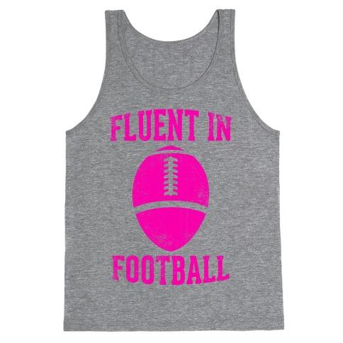 Fluent In Football Tank Top