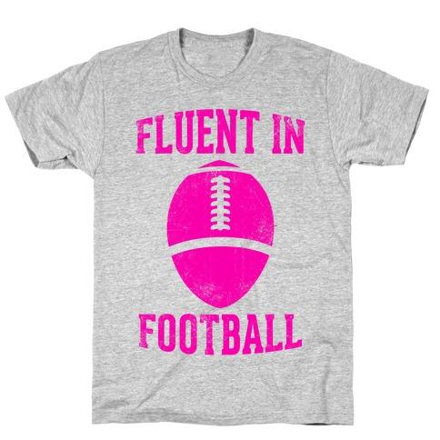 Fluent In Football T-Shirt