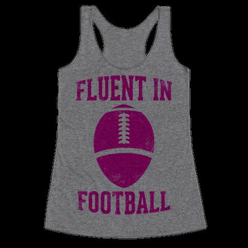 Fluent In Football Racerback Tank Top