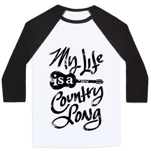 My Life Is A Country Song Baseball Tee