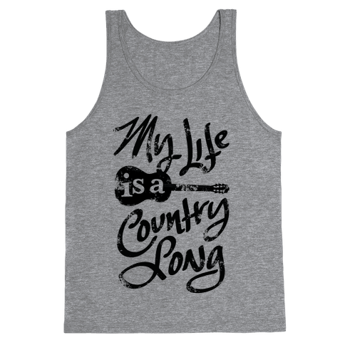 My Life Is A Country Song Tank Top