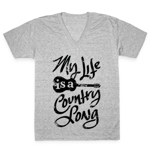 My Life Is A Country Song V-Neck Tee Shirt
