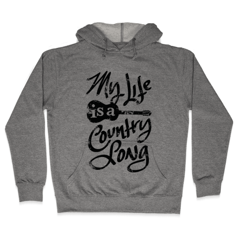 My Life Is A Country Song Hooded Sweatshirt