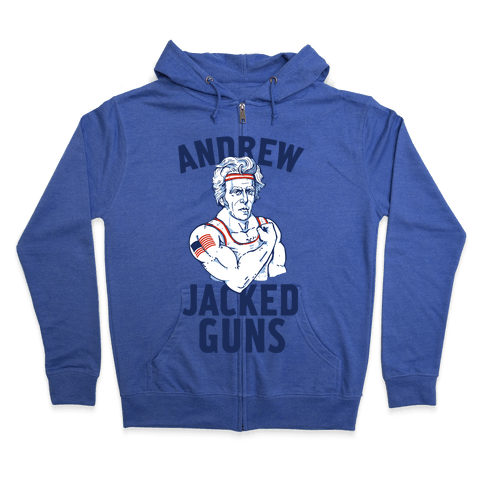 Andrew Jacked-Guns Zip Hoodie