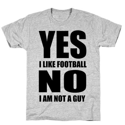 Girls Like Football Too Mens/Unisex T-Shirt
