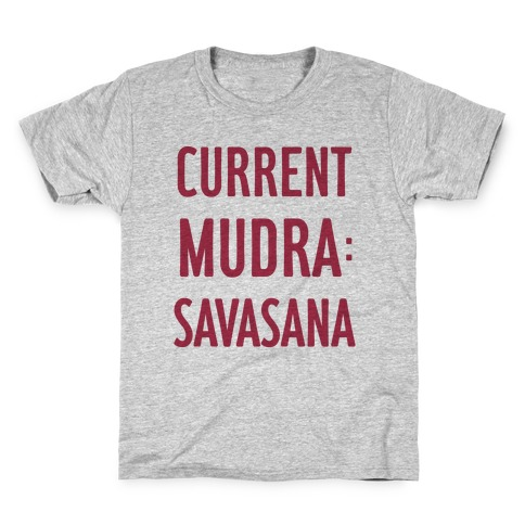 Current Mudra: Savasana Kids T-Shirt