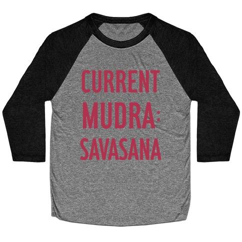Current Mudra: Savasana Baseball Tee