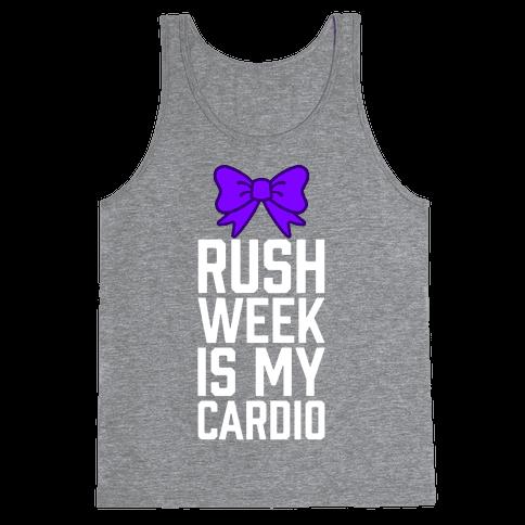Rush Week Is My Cardio (Big) Tank Top