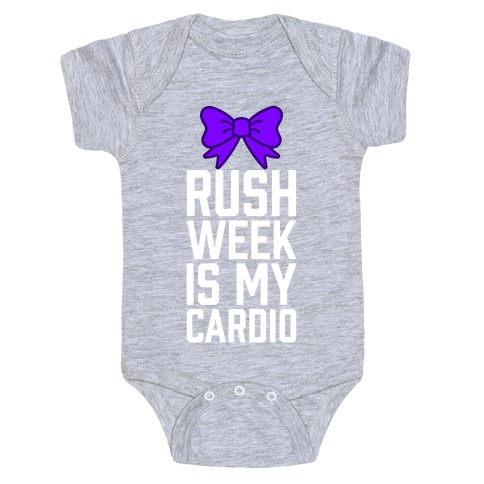 Rush Week Is My Cardio (Big) Baby Onesy