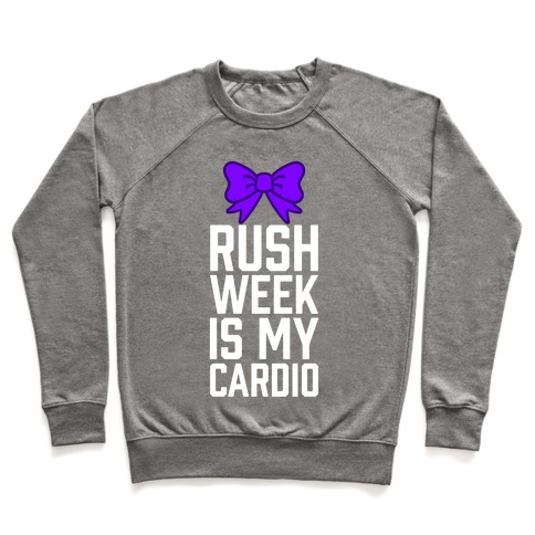 Rush Week Is My Cardio (Big) Pullover