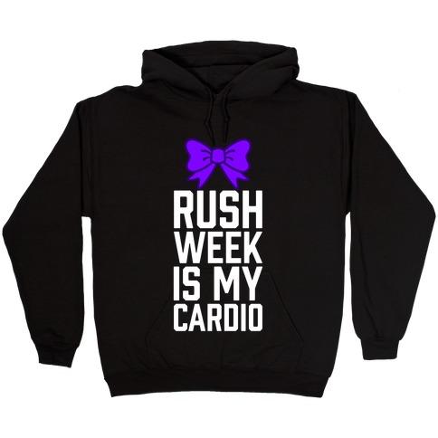 Rush Week Is My Cardio (Big) Hooded Sweatshirt