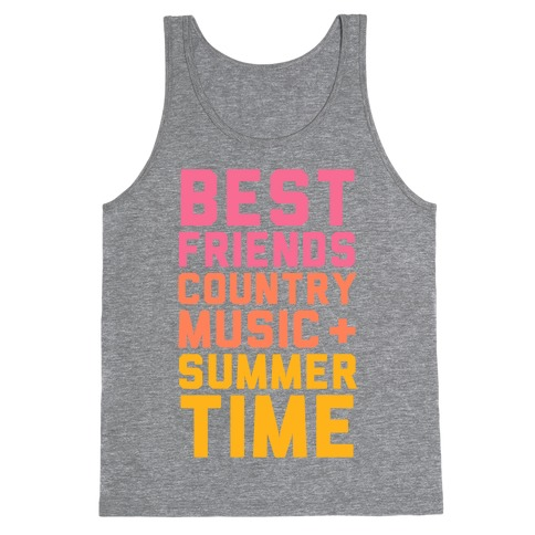Best Friends, Country Music, Summer Time Tank Top