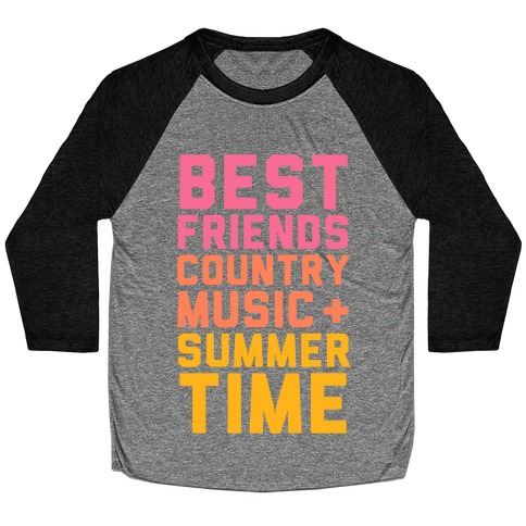 Best Friends, Country Music, Summer Time Baseball Tee