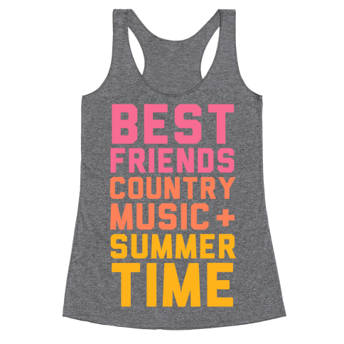 Best Friends, Country Music, Summer Time Racerback Tank Top