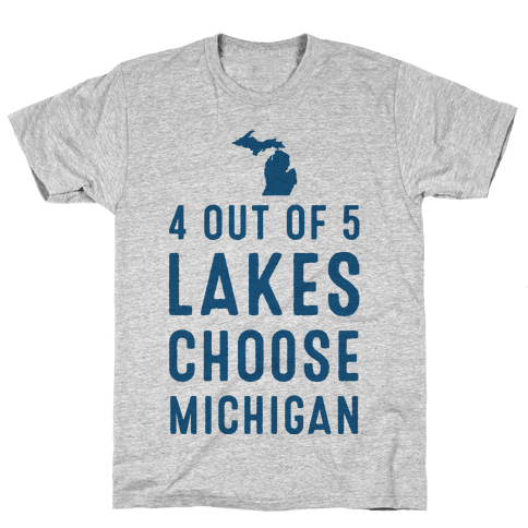 4 Out of 5 Lakes Choose Michigan Mens T-Shirt