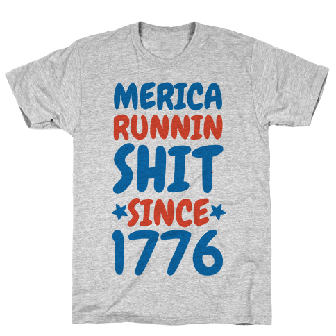 Merica: Runnin Shit Since 1776 (Patriotic Baseball Tee) Mens T-Shirt