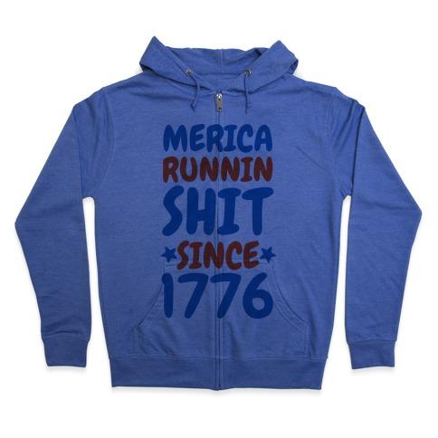 Merica: Runnin Shit Since 1776 (Patriotic Baseball Tee) Zip Hoodie