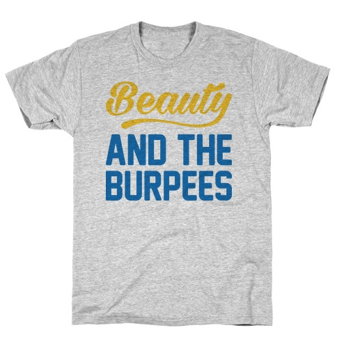 Beauty And The Burpees Mens T-Shirt