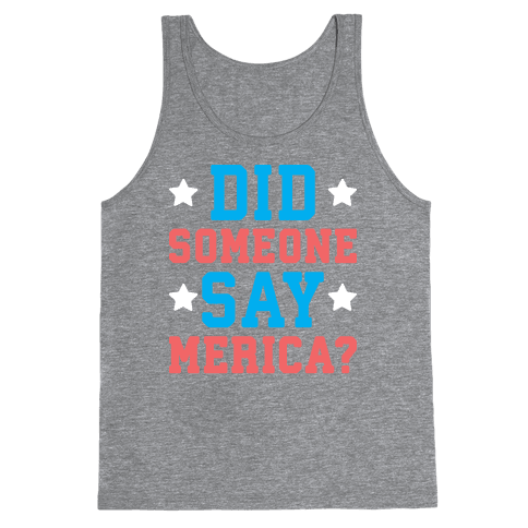 Did Someone Say Merica? Tank Top