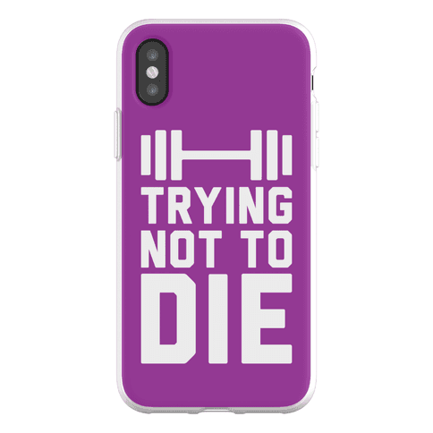 Trying Not To Die Phone Flexi-Case