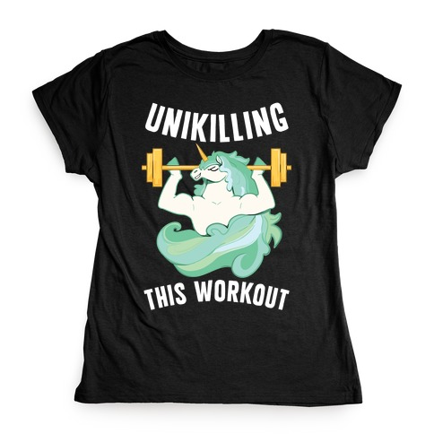 Unikilling This Workout Womens T-Shirt